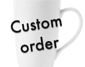 Custom order! 16oz tall latte mug