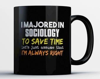 Sociology Coffee Mug - Sociology Student Gift- Gift for Sociology Major - Funny Sociology Major Graduation Present - Graduation Gift