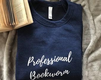 Professional Bookworm Sweatshirt | Book Worm Reading Author Writer Writing | FREE SHIPPING | Women's Fashion