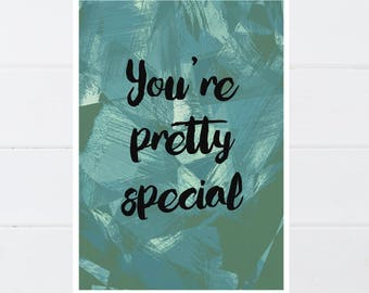 You're Pretty Special A4 Print