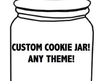 Custom Cookie Jar!