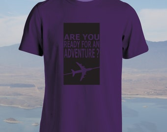 Ready For An Adventure? Adult, Mens, Womens, t-shirt, airplane, travel, holiday
