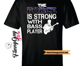 Bassist T-shirt - The Force Of Bass