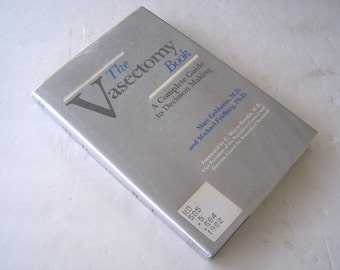 The Vasectomy Book, A Complete Guide to Decision Making, Vasectomy Self-Evaluation, Vasectomy Effects, Vasectomy Surgical Procedures