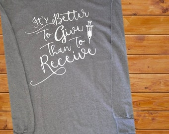 Better to Give - Nursing Shirt