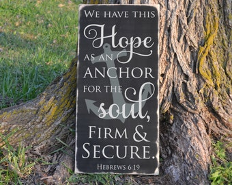 We Have This Hope as an Anchor Hebrews 6:19 Wood Sign Verse Vinyl Decal Wood Sign