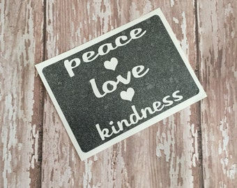Vinyl decal, tumbler decal, yeti decal, peace love kindness decal, vinyl sticker, customized decal, glitter decal, love decal, peace decal
