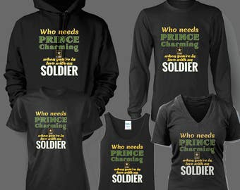 Who needs Prince Charming when you're in Love with a Soldier shirt, hoodie, or tank top