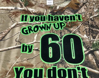 If you haven't grown up by 60 you don't have to!