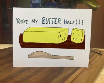 Funny Valentines Day Card, You're My Butter Half,Funny Food Pun, Valentine's Day Card, Love, Anniversary, Cards for Him, Cards for Her