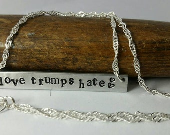 Love Trumps Hate - Hand Stamped Silver Metal Bar Necklace