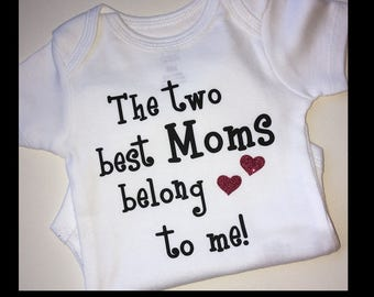 Two Best Moms, Lesbian Moms, Love my Mommies, Two Mommies, Coming home outfit, Baby Bodysuit, Baby Onesie
