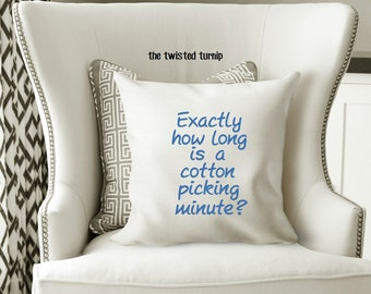 Funny Machine Embroidery Designs Exactly How Long Is A Cotton Picking Minute? Southern South Original Digital File 5x7 Pillow Wall Art