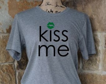 Kiss Me T Shirt, St. Patrick's Day T Shirt, St. Patty's Day Shirt