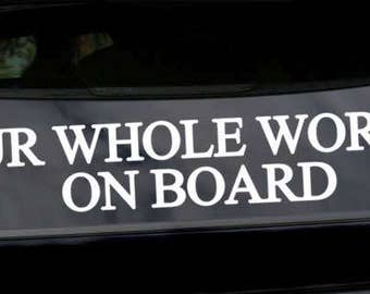 Our Whole World On Board Car Decal - Baby On Board Car Sticker - Keep Your Distance Vinyl Transfer ,