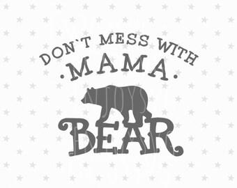 Mama Bear SVG Dont Mess with Mama Bear SVG Files Family Bears Svg File Mama Svg Family bear Svg Dont Mess with Mama Bear SVG fil Silhouette