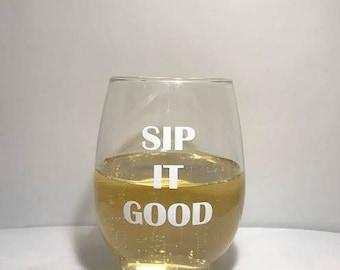 Sip It Good Stemless Glass