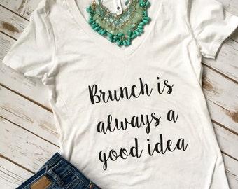 Brunch is always a good idea - Brunch shirt - Brunch so hard - Mimosas - Brunching - Sunday Funday - Brunch Tshirt - Sunday - Mimosas Shirt