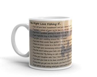 You Might Love Fishing Mug