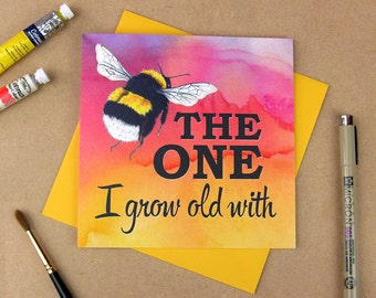 Be the one I grow old with | Romantic card. Love card. Commitment card. Marriage card. Soulmate card.  Fidelity card.  Valentines card.