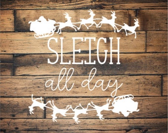 Sleigh all day SVG & PNG