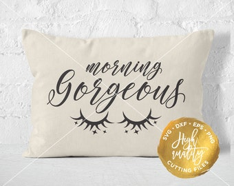 Good Morning SVG DXF Cut File, Good Morning Gorgeous SVG, Bedroom Svg Cut File, Bedroom Quote Svg, Morning Gorgeous Eps Svg Dxf Cut File