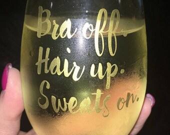 Bra Off Hair Up Sweats On Wine Glass
