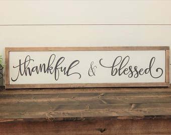 Thankful & Blessed Sign - Thankful Sign - Blessed Sign - Farmhouse Style Sign - Farmhouse Decor Sign - Wood Thankful Sign - Fixer Upper Sign
