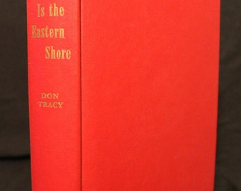 1953 - Crimson is the Eastern Shore ~ Don Tracy ~  Hardcover ~ Dial