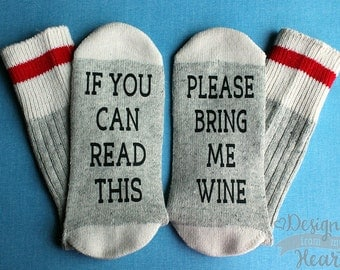 If You Can Read This Socks - Please Bring Me Wine Socks - Saying Socks - Gift For Her - Stocking Stuffer - Christmas Gift - Wine Lover Gift
