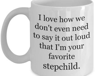 Stepmom Gifts - Stepdad Mug - Best Gift For Mom & Dad For Mothers Day, Fathers Day, Birthday - I love how I'm your favorite stepchild - Mug