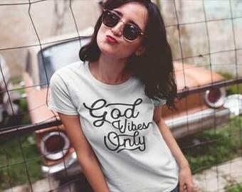 God Vibes Only - God Vibes - Good Vibes Only - Good Vibes - Women's Tshirt