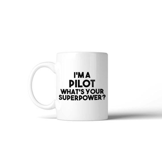 I'm a Pilot what's your Superpower Mug - Funny Gift Idea Stocking Filler