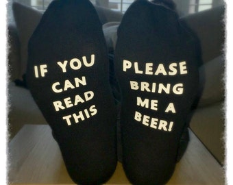 Funny Socks, If you can read this please bring me a beer Socks,  Birthday Gift, Dad, Boyfriend, Brother, Fathers Day, Husband, Novelty  Gift