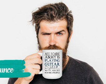All I Care About Is Playing Guitar Coffee Mug Art Gift For Guitar Player 1