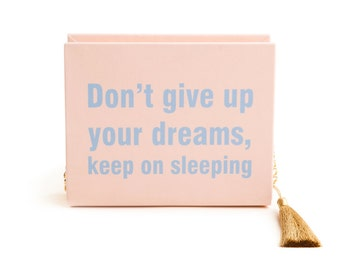 wooden clutch Don't give up your dreams
