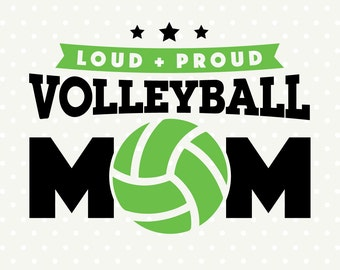 Volleyball SVG, Volleyball Mom SVG, Volleyball cuttable, Loud and Proud svg, Commercial svg, DXF cut file, Vinyl cutting file, Sport svg