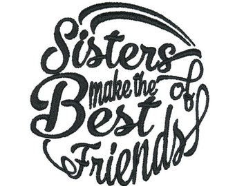 Sisters make the Best of Friends Embroidery Designs Instant Download