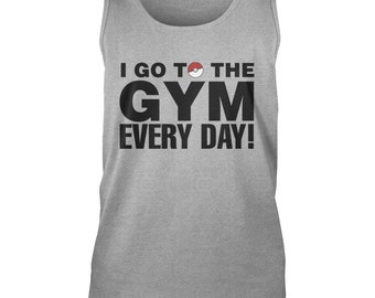 "Unisex Pokemon Go ""I Go To The Gym Every Day"" Gym Tank, Pokemon Go clothing, Pokemon t-shirts, Pokemon Gifts."