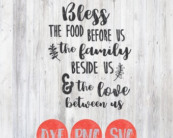 Bless the food before us the family beside us and the love between us, Kitchen Svg, Kitchen Quotes, Cooking Food Family Gather, Home Sign