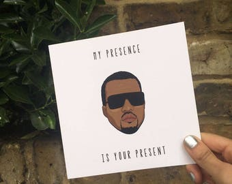 """Kanye West Card """"My Presence Is Your Present"""""""
