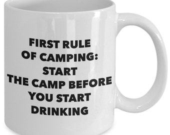 Camping Gift Coffee Mug - First Rule of Camping, Start the Camp Before You Start Drinking - Unique gift mug for him, her, men, women