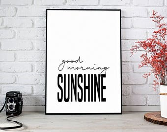 Good Morning Sunshine Print, Printable Art, Printable Decor, Instant Download Digital Print, Motivational Art, Decor, Wall Art Prints