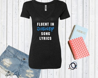 Fluent In Disney Song Lyrics Inspired V neck Tshirt / High Quality Disneyland Tshirt / Disneyworld Custom Shirt