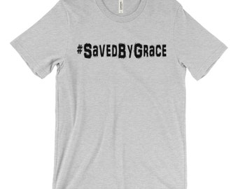 Saved By Grace Hashtag Christian Shirt, Christian Apparel, Christian T Shirt, Christian Tshirt, Religious Shirt, Saved By Grace Shirt