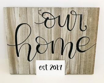 Our Home, Wall Sign, Rustic Decor, Farmhouse Style, Country Style, Custom Sign, Housewarming, Home Decor