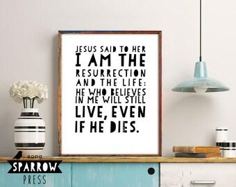 Christian Wall Art, Bible Verse Art, Bible Verse Prints, Bible Verse Wall Art, Resurrection, John 11:25, Black and White, Digital Print