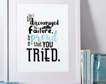 Homeschool Unschool Printable Quote Art Proud that you Tried Inspirational Child Wall Print