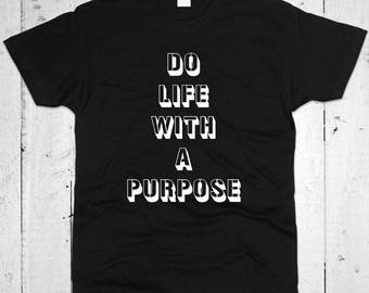 Do Life With A Purpose Men T-shirt
