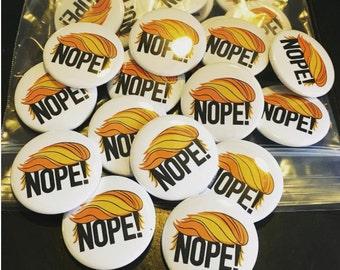 NOPE! Anti-Tump Pinback Button